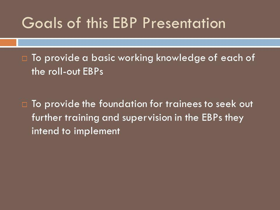 Goals of this EBP Presentation
