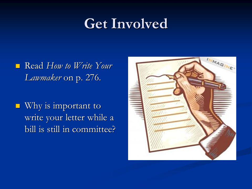 Get Involved Read How to Write Your Lawmaker on p. 276.