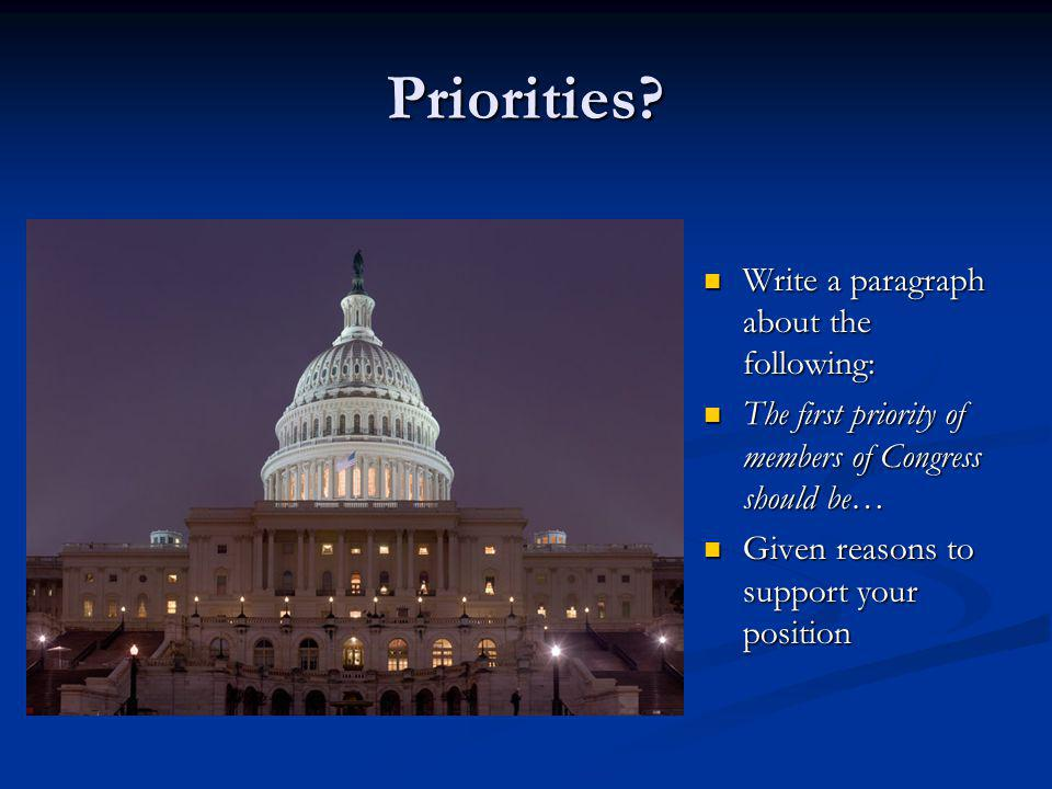 Priorities Write a paragraph about the following:
