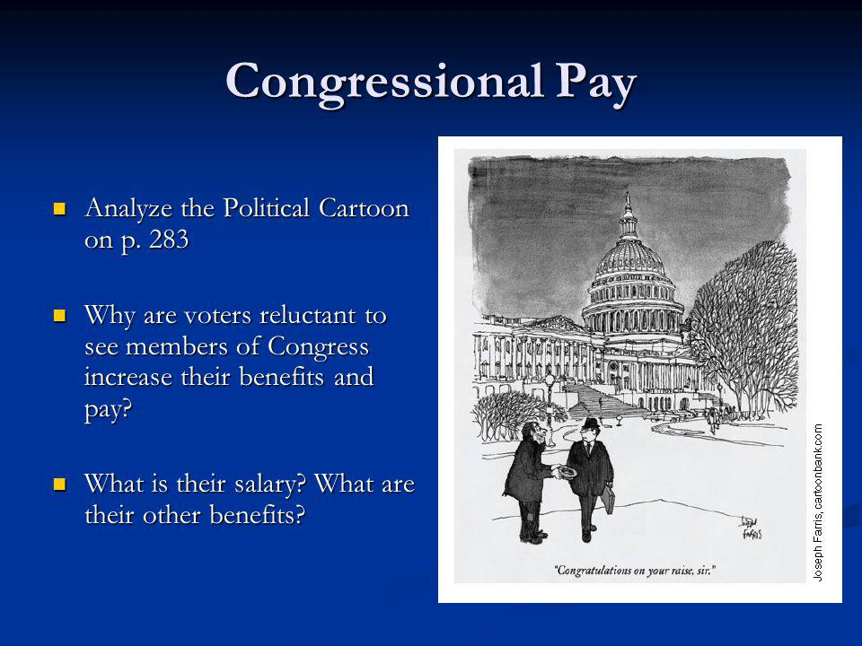 Congressional Pay Analyze the Political Cartoon on p. 283