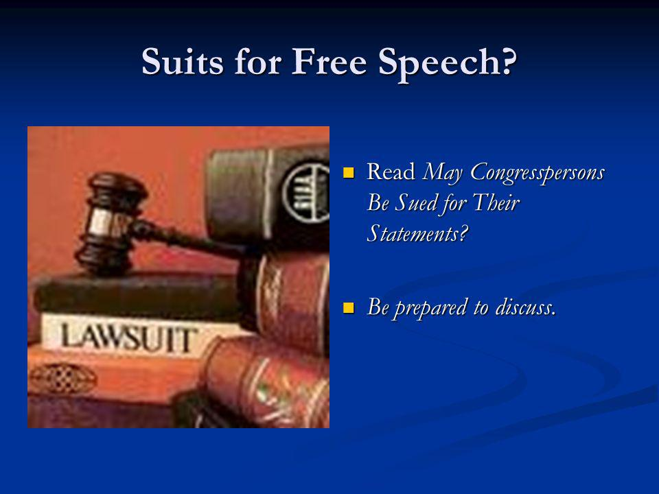 Suits for Free Speech. Read May Congresspersons Be Sued for Their Statements.