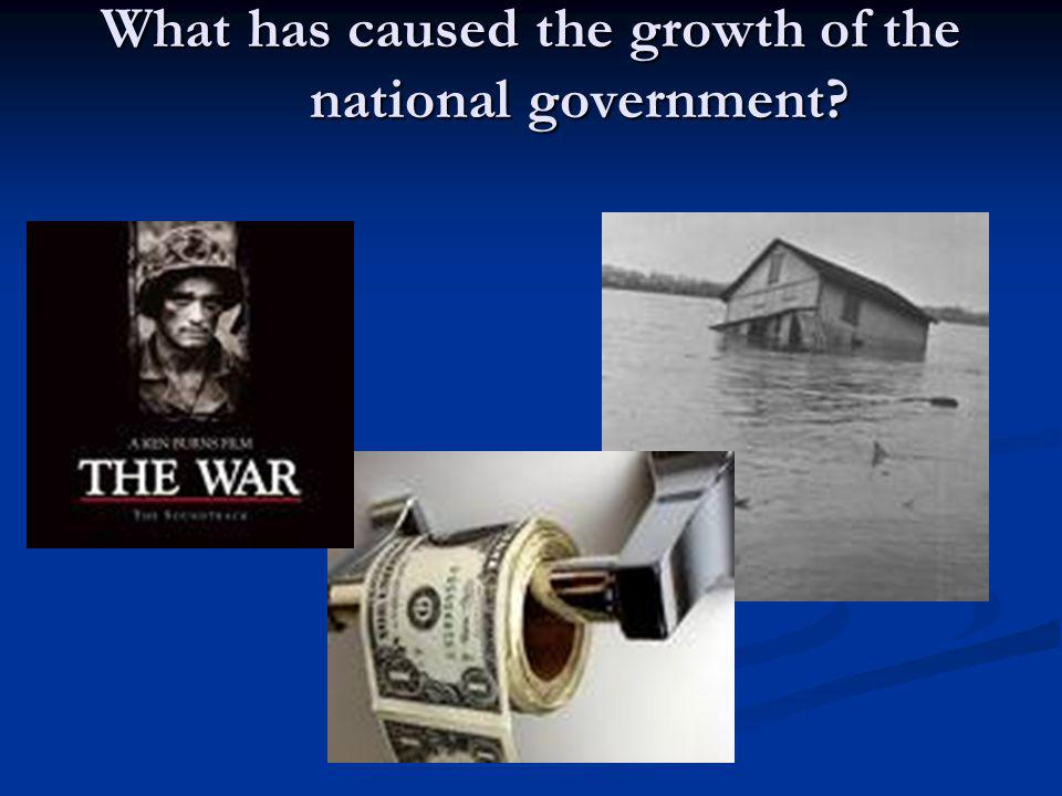 What has caused the growth of the national government
