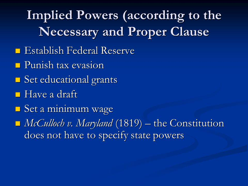 Implied Powers (according to the Necessary and Proper Clause