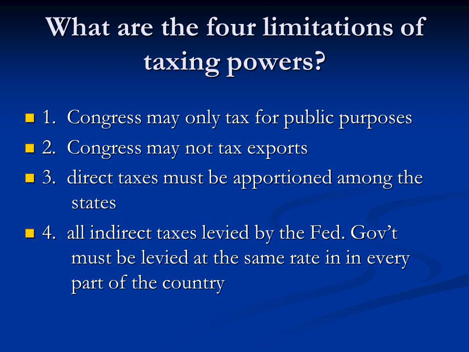 What are the four limitations of taxing powers