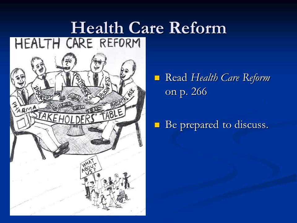 Health Care Reform Read Health Care Reform on p. 266