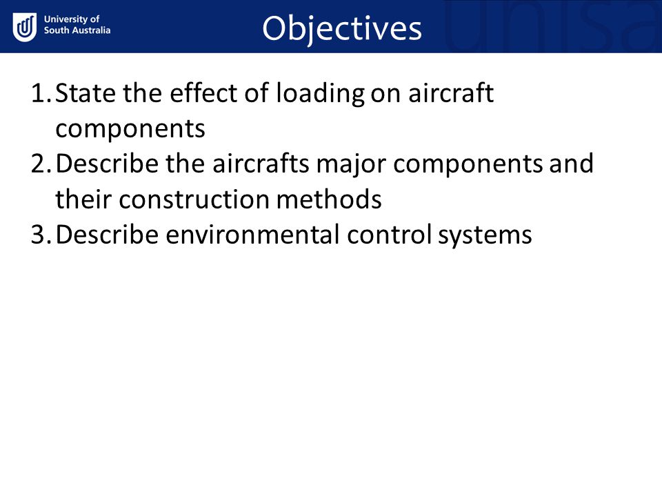 Objectives State the effect of loading on aircraft components