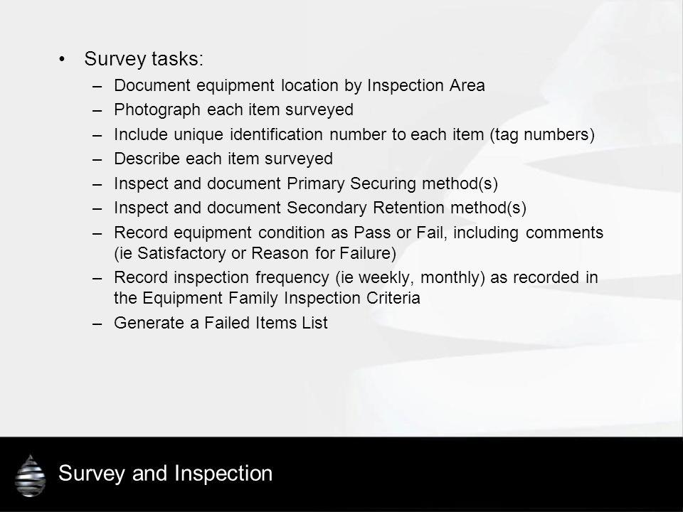 Survey and Inspection Survey tasks: