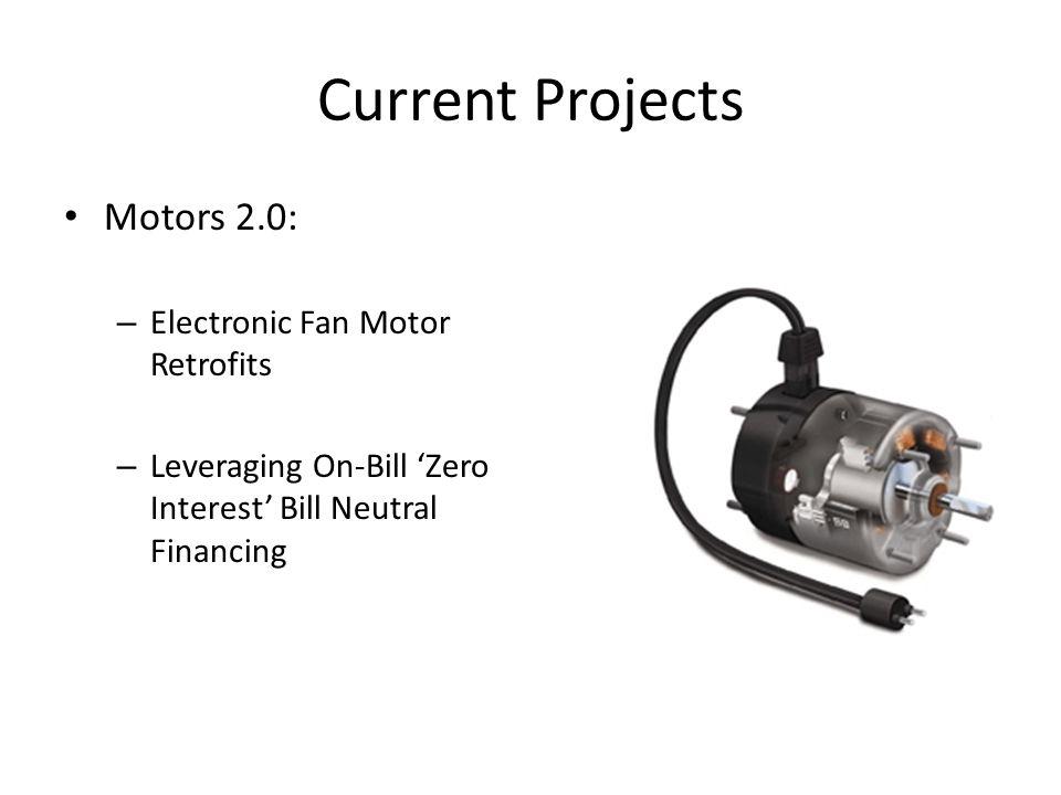 Current Projects Motors 2.0: Electronic Fan Motor Retrofits