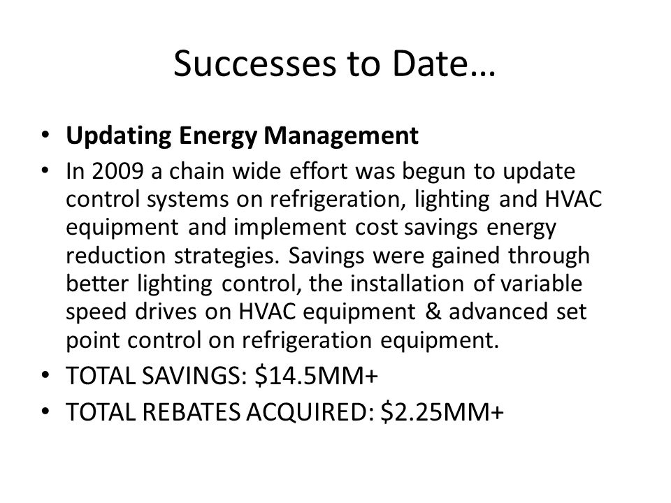 Successes to Date… Updating Energy Management TOTAL SAVINGS: $14.5MM+