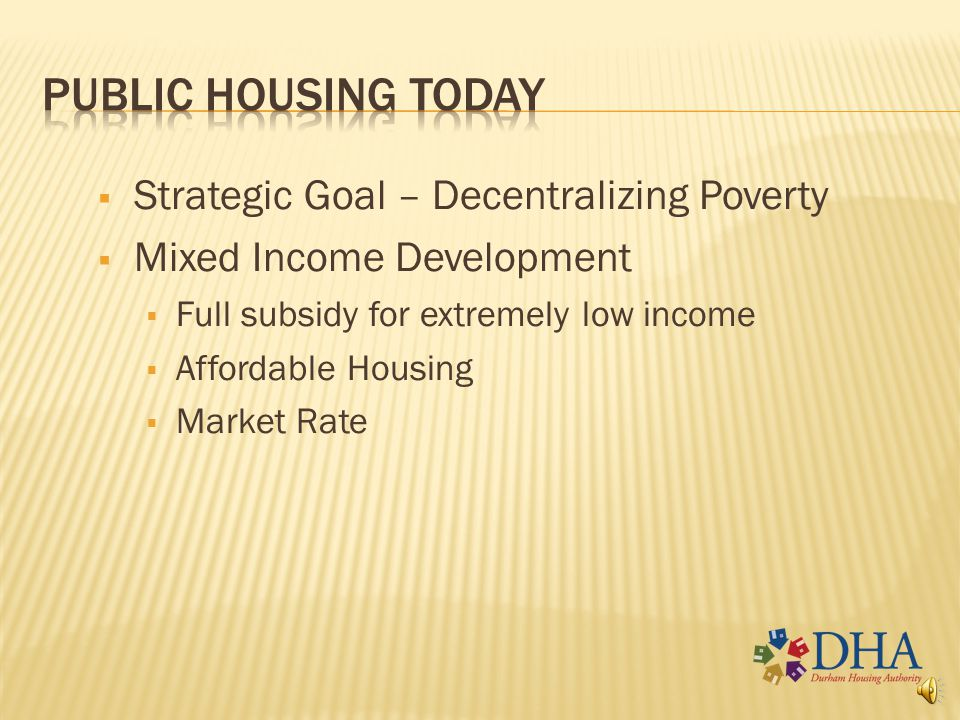 public housing today Strategic Goal – Decentralizing Poverty