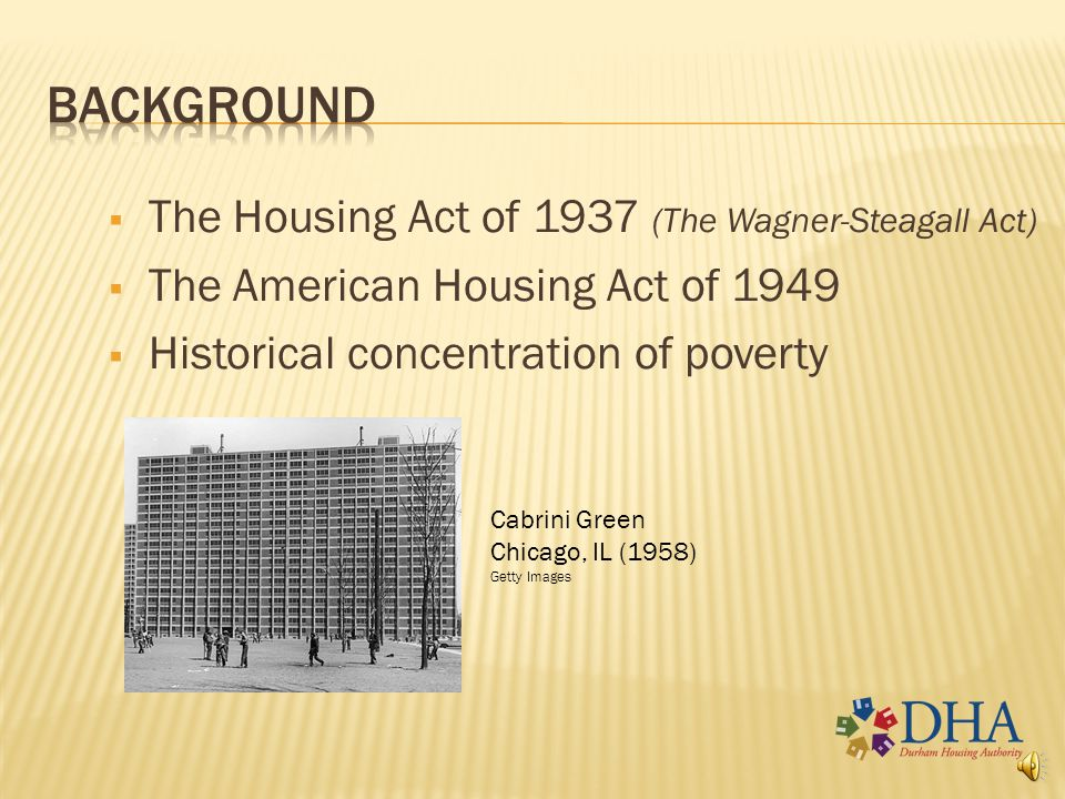 background The Housing Act of 1937 (The Wagner-Steagall Act)