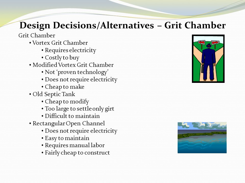 Design Decisions/Alternatives – Grit Chamber