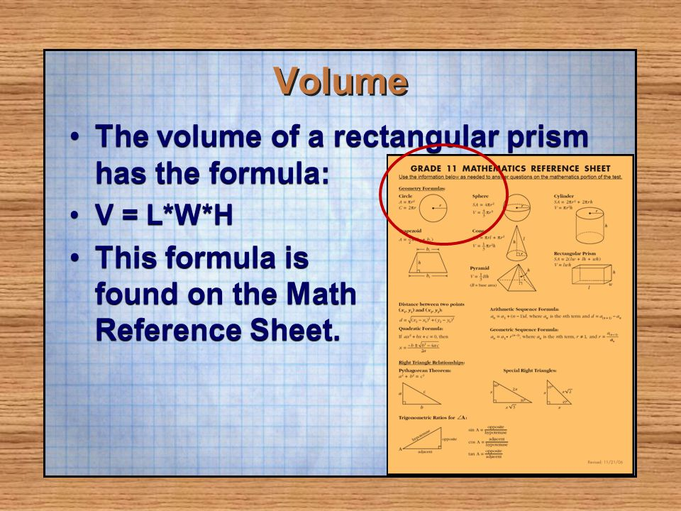 Volume The volume of a rectangular prism has the formula: