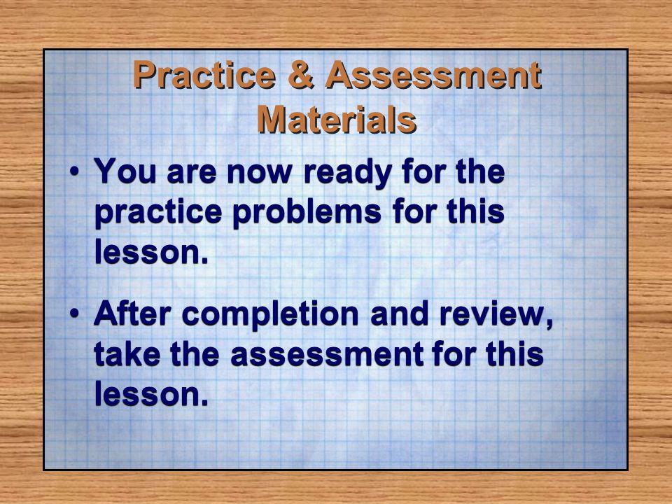 Practice & Assessment Materials