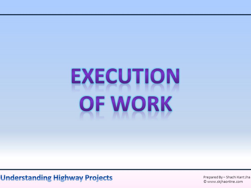 EXECUTION OF WORK