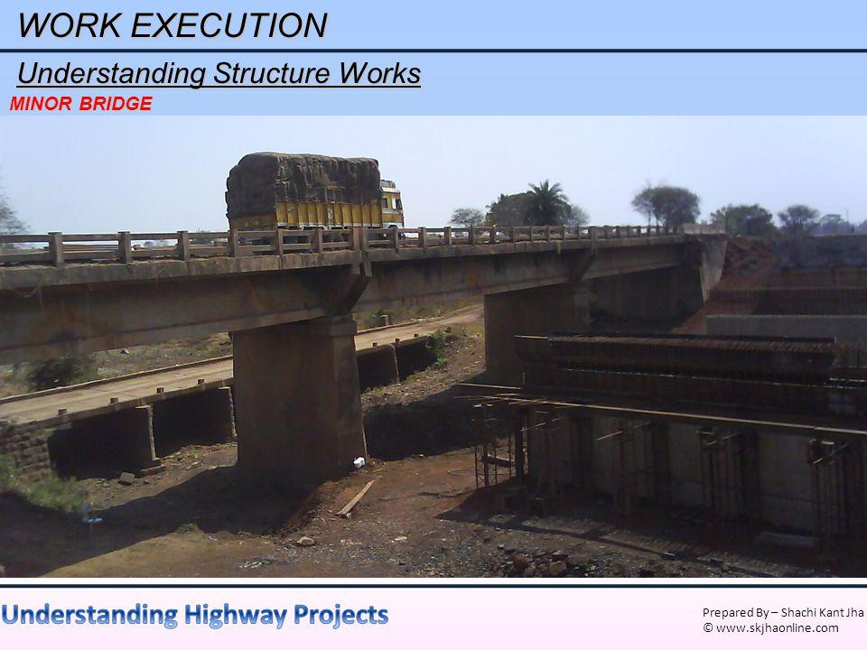 WORK EXECUTION Understanding Structure Works MINOR BRIDGE