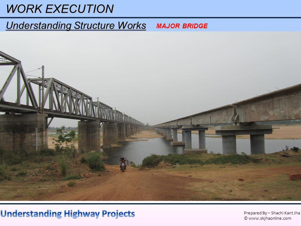 WORK EXECUTION Understanding Structure Works MAJOR BRIDGE