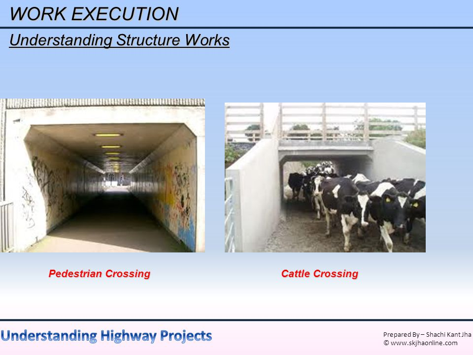 WORK EXECUTION Understanding Structure Works Pedestrian Crossing
