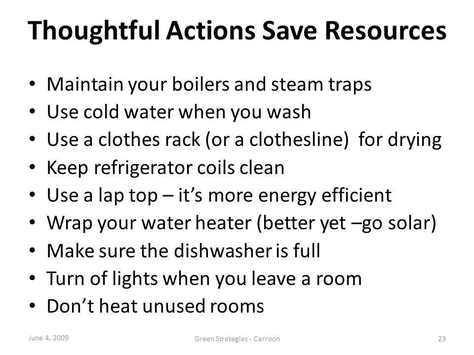 Thoughtful Actions Save Resources