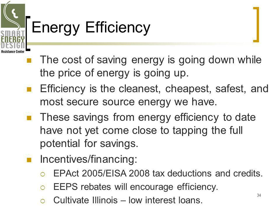 Energy Efficiency The cost of saving energy is going down while the price of energy is going up.