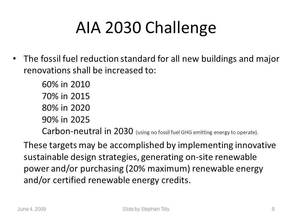 AIA 2030 Challenge The fossil fuel reduction standard for all new buildings and major renovations shall be increased to: