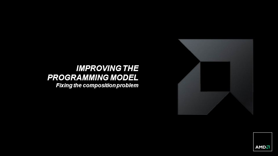 Improving the programming model Fixing the composition problem