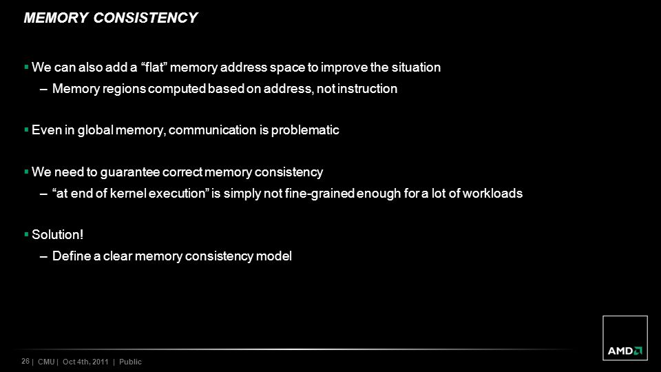 Memory consistency We can also add a flat memory address space to improve the situation. Memory regions computed based on address, not instruction.