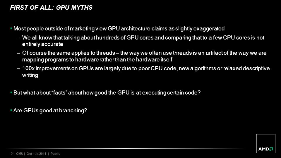 First of all: GPU myths Most people outside of marketing view GPU architecture claims as slightly exaggerated.
