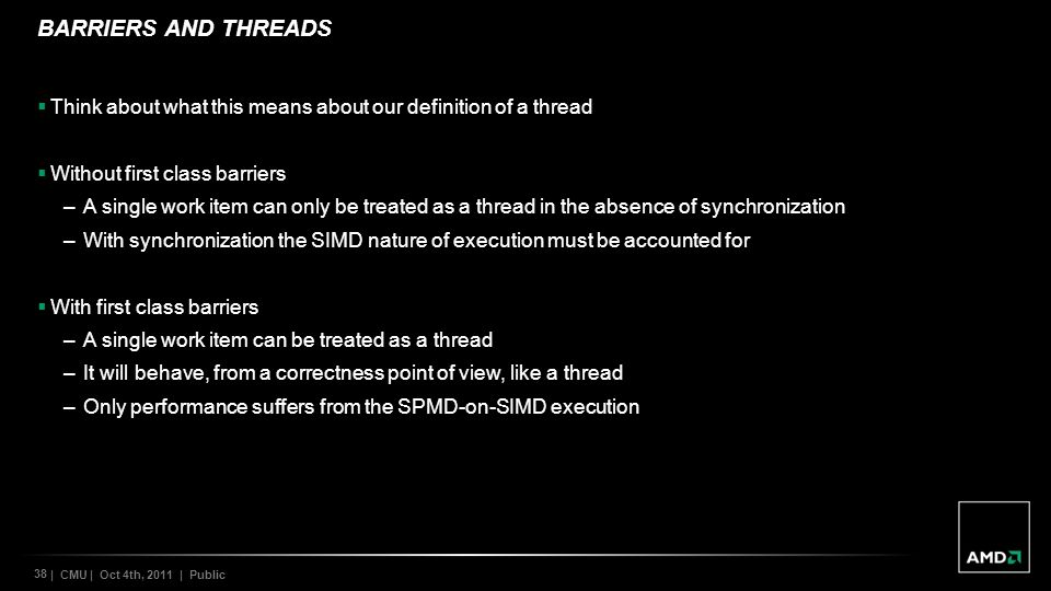 Barriers and threads Think about what this means about our definition of a thread. Without first class barriers.