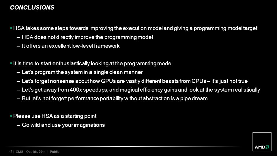 Conclusions HSA takes some steps towards improving the execution model and giving a programming model target.