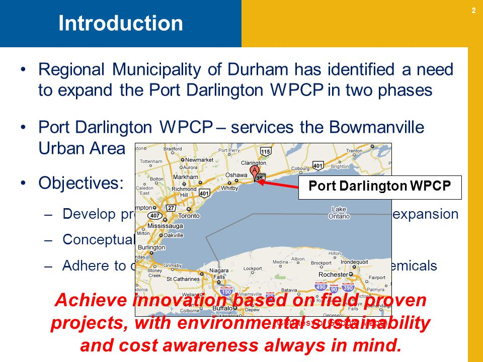 Introduction Regional Municipality of Durham has identified a need to expand the Port Darlington WPCP in two phases.