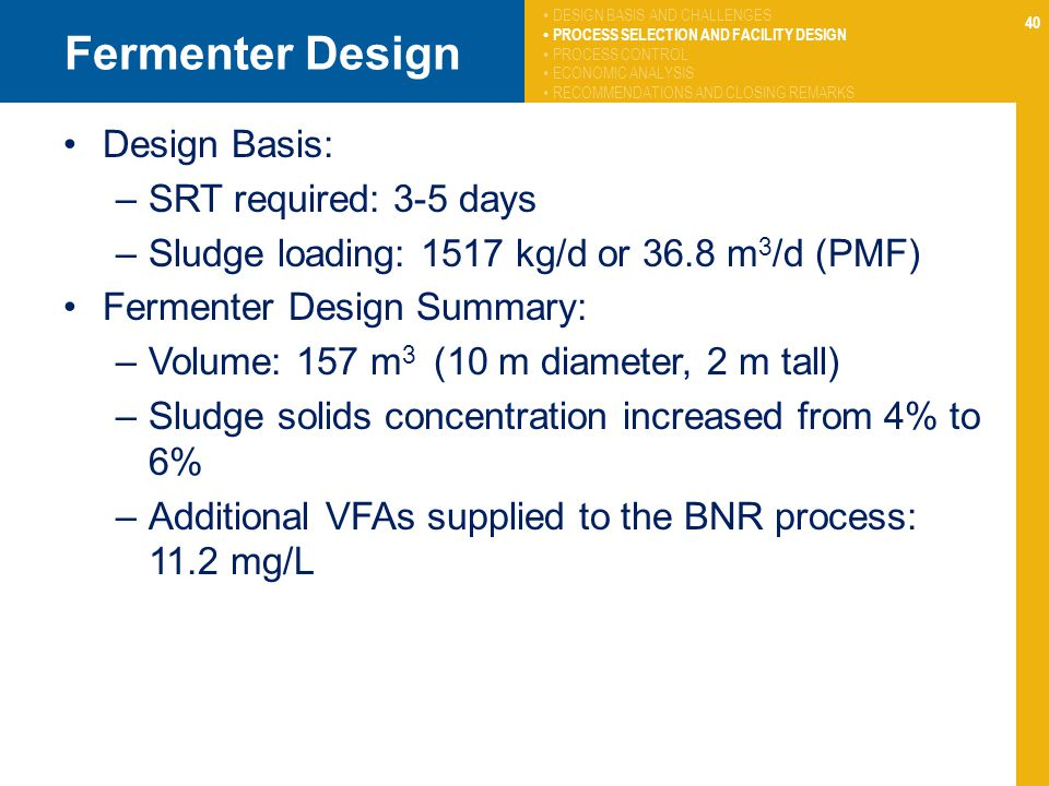 Fermenter Design Design Basis: SRT required: 3-5 days
