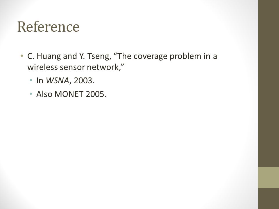Reference C. Huang and Y. Tseng, The coverage problem in a wireless sensor network, In WSNA, 2003.