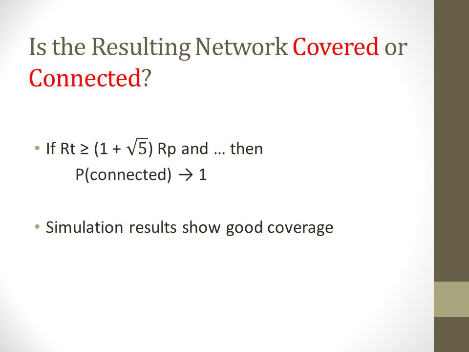 Is the Resulting Network Covered or Connected