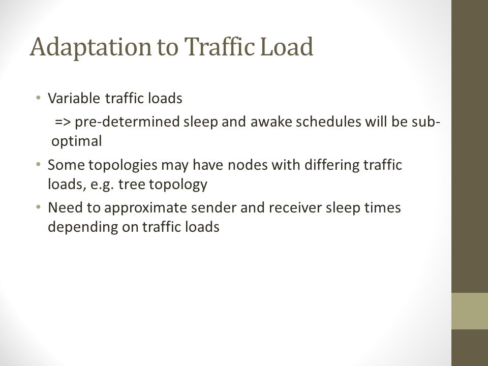 Adaptation to Traffic Load