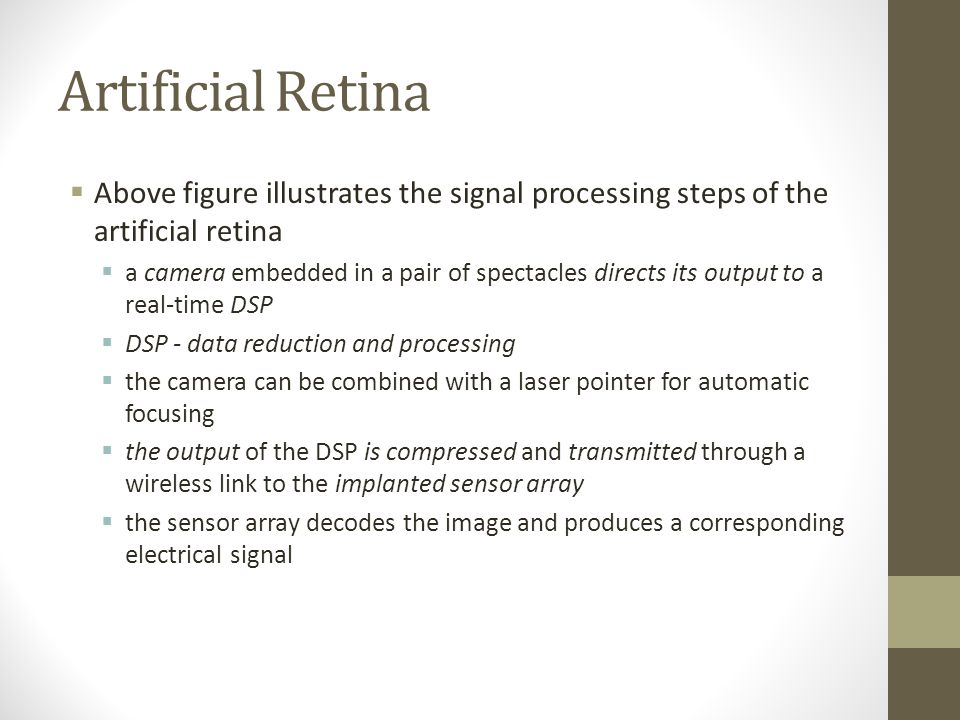 Artificial Retina Above figure illustrates the signal processing steps of the artificial retina.