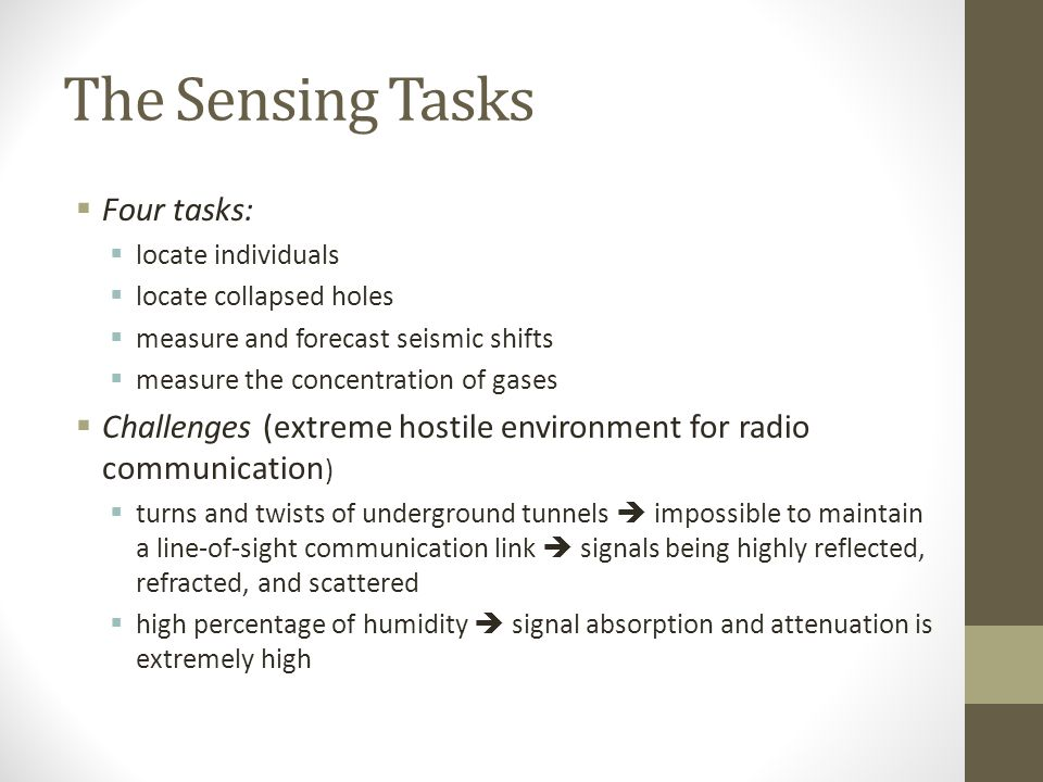 The Sensing Tasks Four tasks: