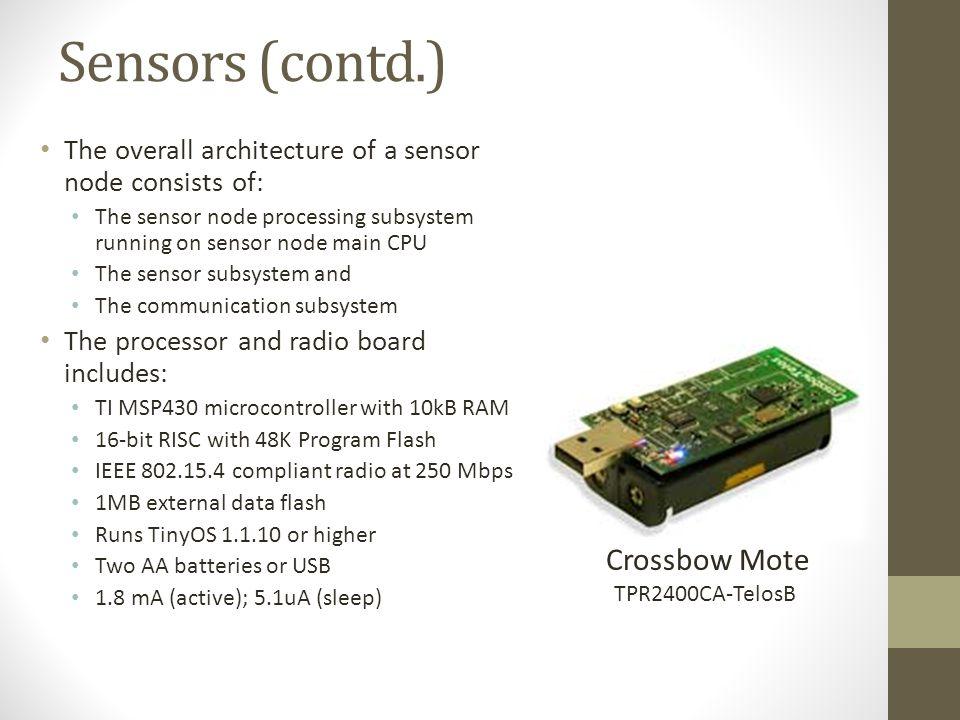 Sensors (contd.) Crossbow Mote