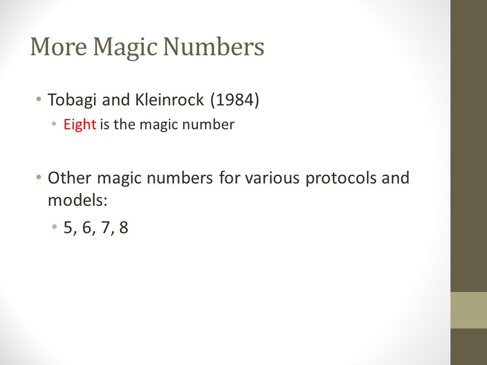 More Magic Numbers Tobagi and Kleinrock (1984)
