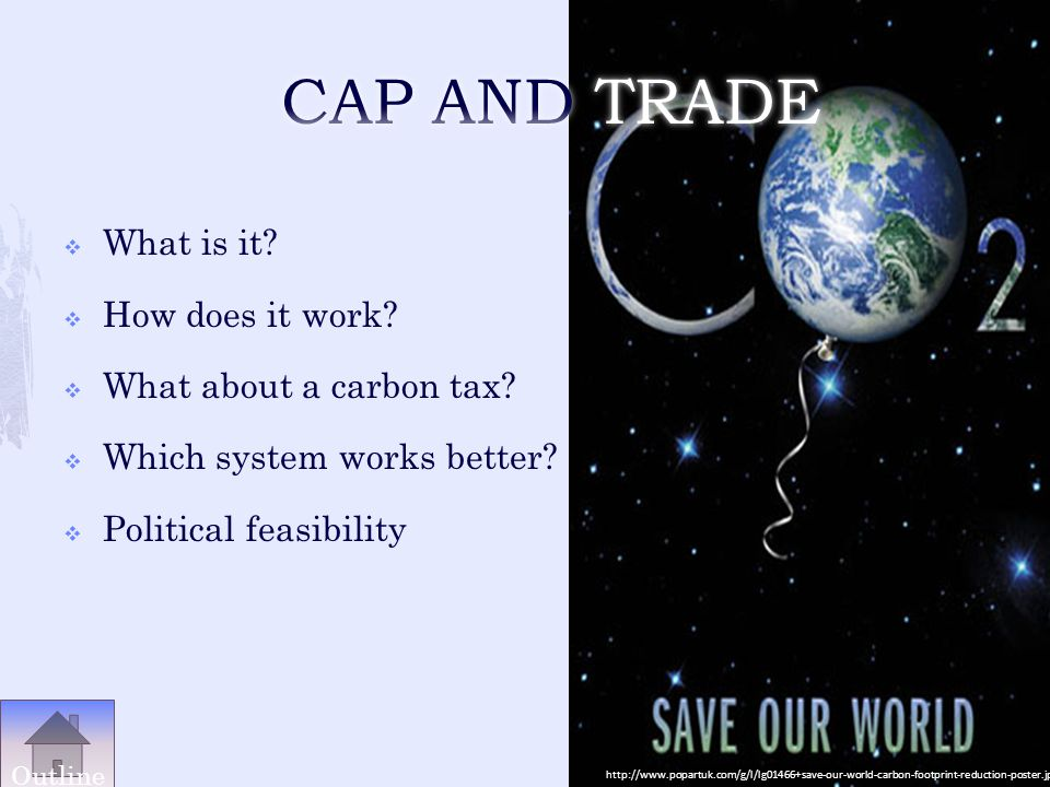 CAP AND TRADE What is it How does it work What about a carbon tax