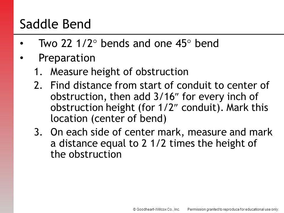 Saddle Bend Two 22 1/2 bends and one 45 bend Preparation