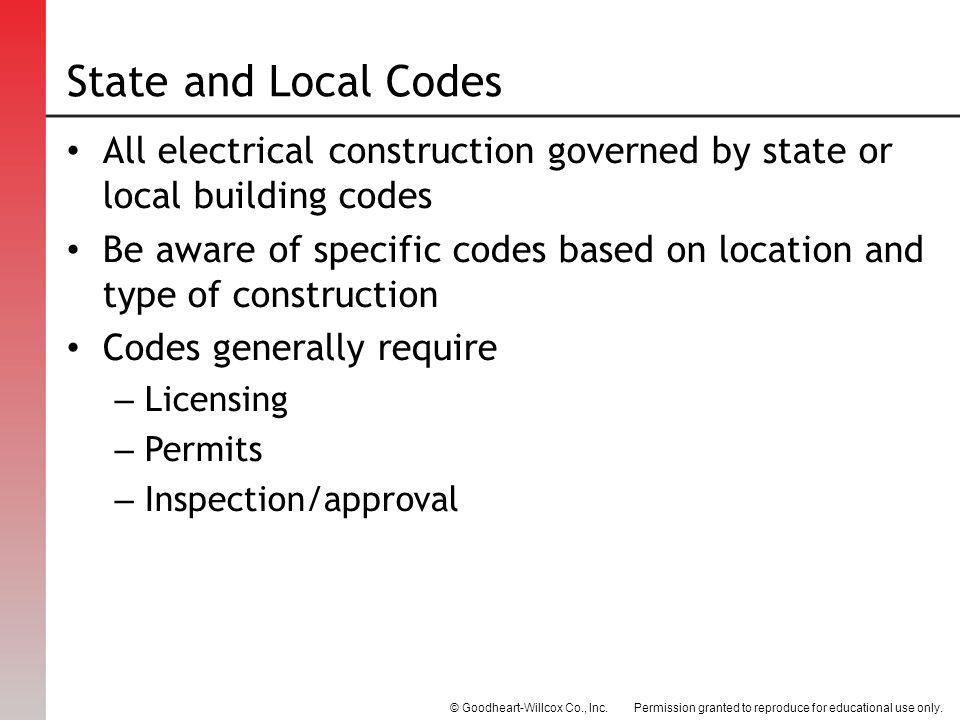 State and Local Codes All electrical construction governed by state or local building codes.
