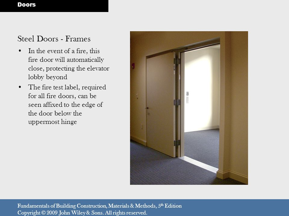 Doors Steel Doors - Frames. In the event of a fire, this fire door will automatically close, protecting the elevator lobby beyond.