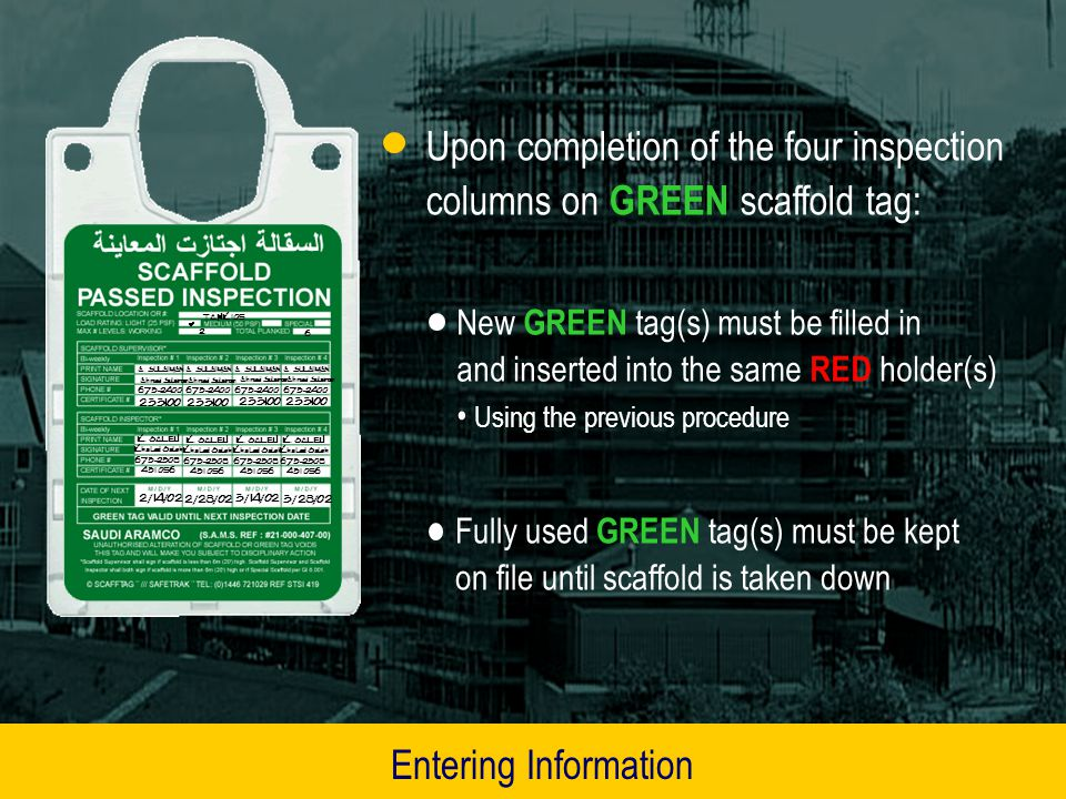 Upon completion of the four inspection columns on GREEN scaffold tag: