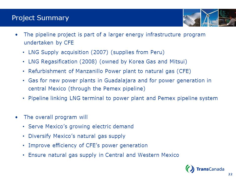 Project Summary The pipeline project is part of a larger energy infrastructure program undertaken by CFE.
