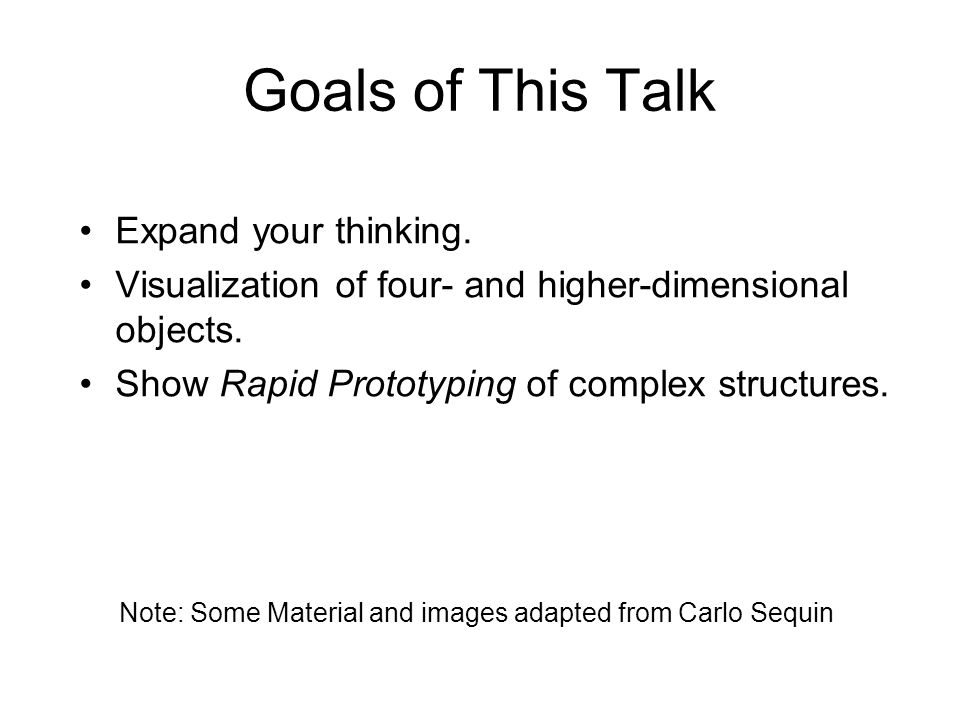 Goals of This Talk Expand your thinking.