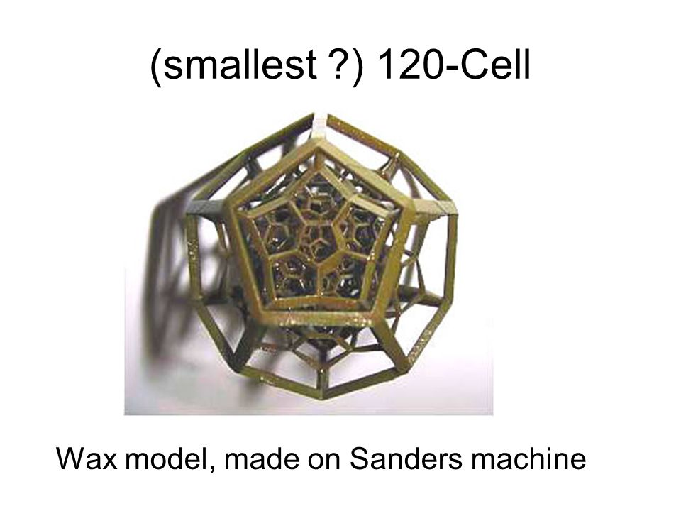 Florida 1999 (smallest ) 120-Cell Wax model, made on Sanders machine