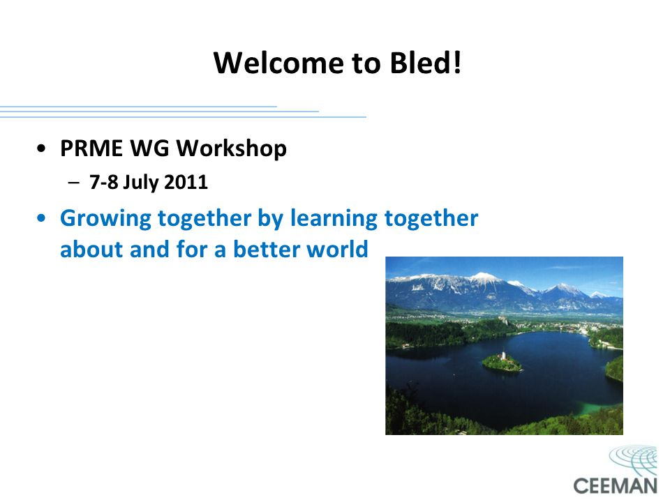 Welcome to Bled! PRME WG Workshop