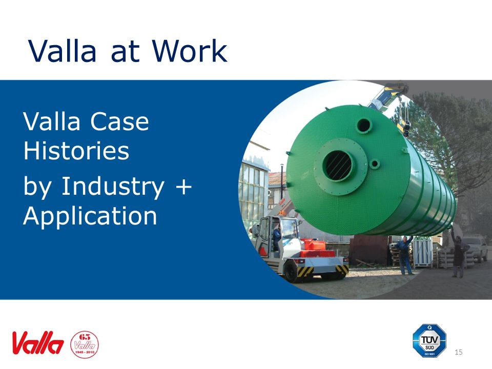 Valla at Work Valla Case Histories by Industry + Application