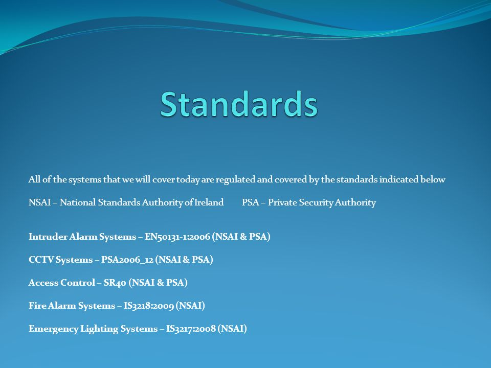Standards All of the systems that we will cover today are regulated and covered by the standards indicated below.